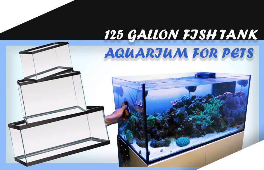 125 GALLON FISH TANK aquarium for pets